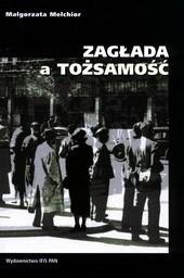 Okładka książki ZAGŁADA a TOŻSAMOŚĆ Polscy Żydzi ocaleni na