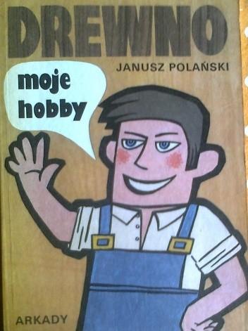 Okładka książki Drewno moje hobby