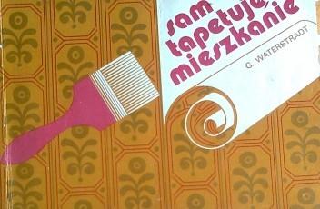 Okładka książki Sam tapetuję miszkanie
