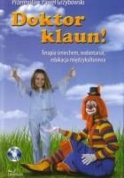 Doktor klaun!:  terapia śmiechem, wolontariat, edukacja międzykulturowa