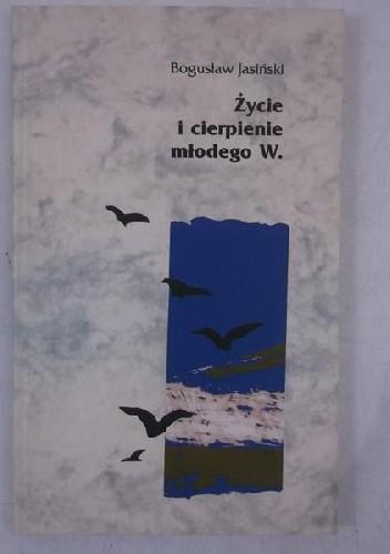 Okładka książki Życie i cierpienie młodego W.