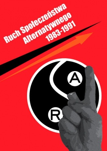 Okładka książki Ruch Społeczeństwa Alternatywnego 1983-1991
