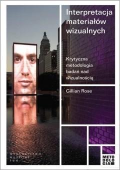 Okładka książki Interpretacja materiałów wizualnych.  Krytyczna metodologia badań nad wizualnością