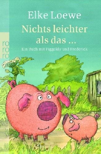 Okładka książki Nichts leichter als das ... Ein Buch mit Piggeldy und Frederick