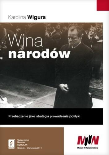 Okładka książki Wina narodów... Przebaczenie jako strategia prowadzenia polityki