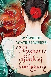 Okładka książki W świecie wiatru i wierzb. Wyznania chińskiej kurtyzany.