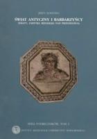 Świat antyczny i barbarzyńcy. Teksty, zabytki, refleksja nad przeszłością, t. II