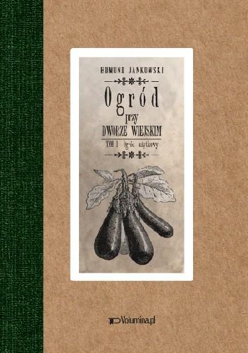 Okładka książki Ogród przy dworze wiejskim t. 1-2
