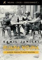 Pijana wojna. Alkohol podczas II wojny światowej
