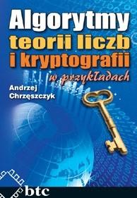 Okładka książki Algorytmy teorii liczb i kryptografii w przykładach