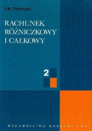Okładka książki Rachunek różniczkowy i całkowy T. 2