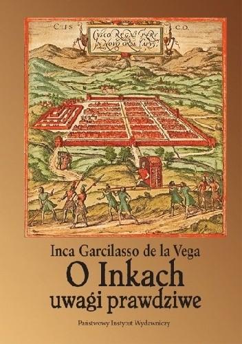 Okładka książki O Inkach uwagi prawdziwe