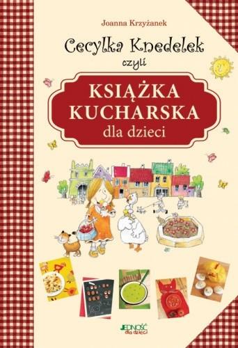Okładka książki Cecylka Knedelek czyli książka kucharska dla dzieci