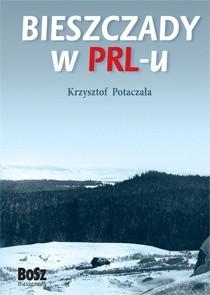 Okładka książki Bieszczady w PRL-u