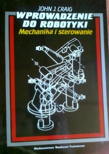Okładka książki Wprowadzenie do robotyki, mechanika i sterowanie