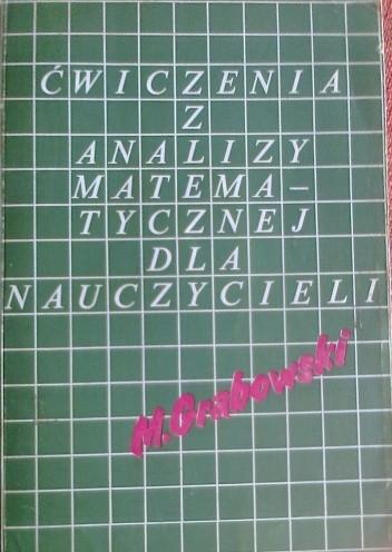 Okładka książki Ćwiczenia z analizy matematycznej dla nauczycieli