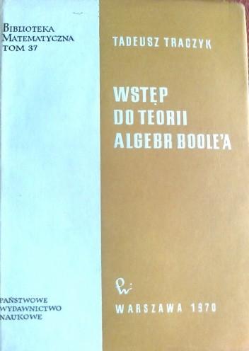 Okładka książki Wstęp do teorii algebr Boole'a