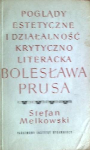 Okładka książki Poglądy estetyczne i działalność krytyczno-literacka Bolesława Prusa