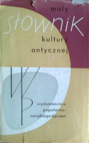 Okładka książki Mały słownik kultury antycznej, Grecja, Rzym