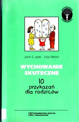 Okładka książki Wychowanie skuteczne. 10 przykazań dla rodziców
