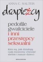 Okładka książki Drapieżcy.Pedofile, gwałciciele i inni przestępcy seksualni, Kim są, jak działają i jak możemy chronić siebie i nasze dzieci