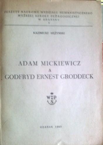 Okładka książki Adam Mickiewicz a Godfryd Ernest Groddeck