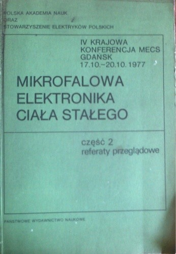 Okładka książki Mikrofalowa elektronika ciała stałego, część 2 referaty przeglądowe