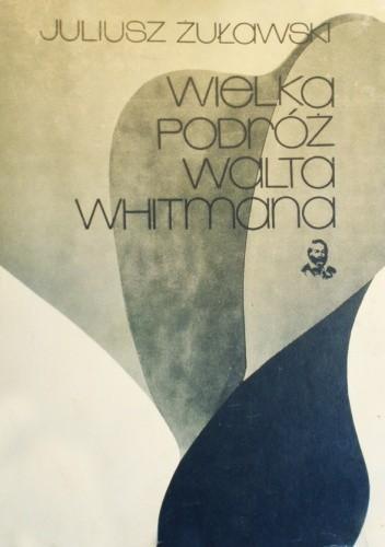 Okładka książki Wielka podróż Walta Whitmana