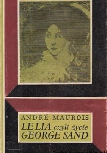Okładka książki Lelia, czyli życie George Sand