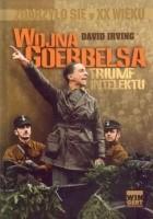 Wojna Goebbelsa. Triumf intelektu