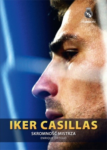 Okładka książki Iker Casillas. Skromność mistrza