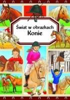 Konie. Świat w obrazkach