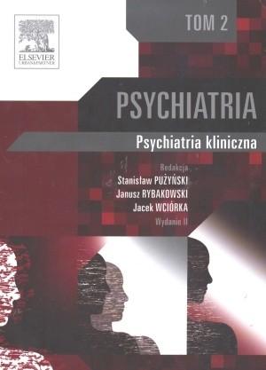 Okładka książki Psychiatria. Psychiatria kliniczna. Tom 2