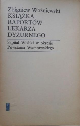 Okładka książki Książka raportów lekarza dyżurnego - Szpital Wolski w okresie Powstania Warszawskiego