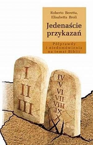 Okładka książki Jedenaście przykazań. Półprawdy i niedomówienia na temat Biblii