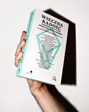 Okładka książki Wieczna radość. Ekonomia polityczna społecznej kreatywności