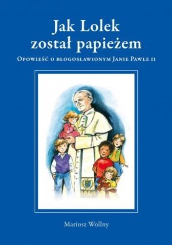 Okładka książki Jak Lolek został papieżem