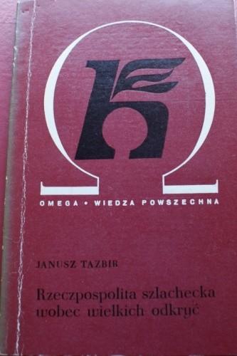 Okładka książki Rzeczpospolita szlachecka wobec wielkich odkryć
