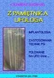 Okładka książki Z pamiętnika ufologa. Implantologia, zastosowania technik PSI,  polowanie na UFO i inne...