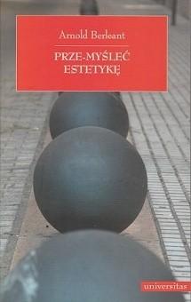 Okładka książki Prze-myśleć estetykę. Niepokorne eseje o sztuce