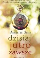 Dzisiaj, jutro, zawsze - Samantha Sotto