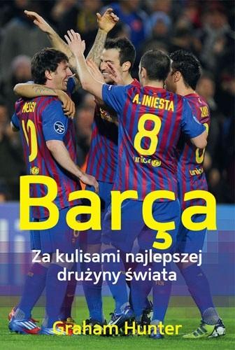 Okładka książki Barça. Za kulisami najlepszej drużyny świata