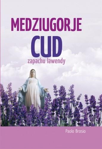 Okładka książki Medziugorje. Cud zapachu lawendy