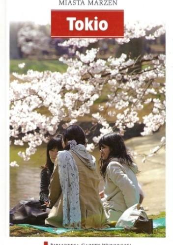 Okładka książki Miasta Marzeń. Tokio