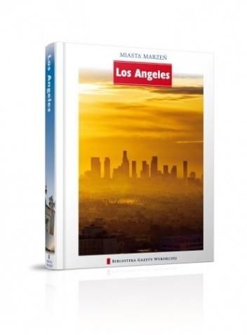 Okładka książki Miasta Marzeń. Los Angeles