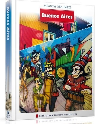 Okładka książki Miasta Marzeń. Buenos Aires
