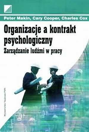 Okładka książki Organizacje a kontrakt psychologiczny. Zarządzanie ludźmi w pracy.