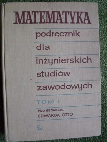 Okładka książki Matematyka podręcznik dla inżynierskich studiów zawodowych tom I