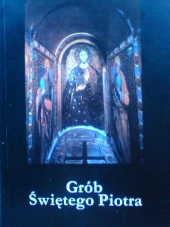 Okładka książki Grób świętego Piotra w nekropolii watykańskiej