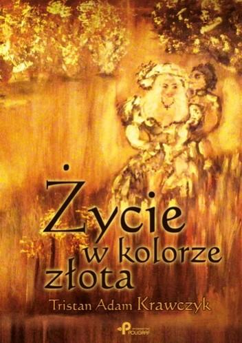 Okładka książki Życie w kolorze złota